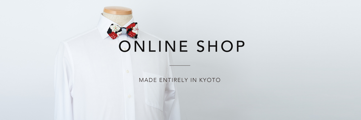 ONLINE SHOP - MADE ENTIRELY IN KYOTO